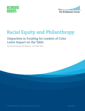 Racial Equity and Philanthropy: Disparities in Funding for Leaders of Color Leave Impact on the Table
